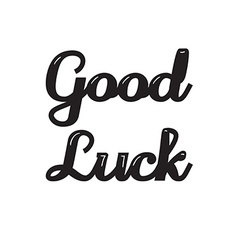 Good Luck lettering vector