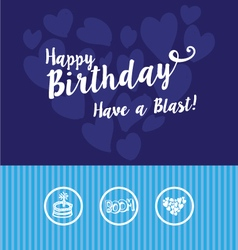 happy birthday have a blast greeting vector image