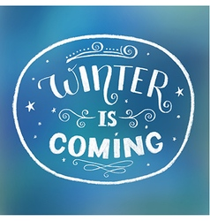 Winter is coming perfect inscription for card vector image