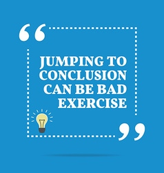 Inspirational motivational quote jumping to vector