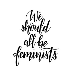 We should all be feminists girl empowering vector