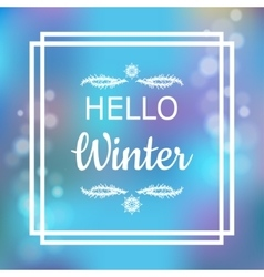 Hello winter card design vector image vector image