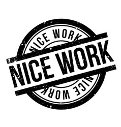 nice work rubber stamp vector image