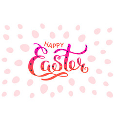 happy easter colorful lettering card festive hand vector image