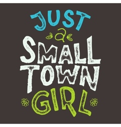 Small Town Girl T-shirt vector