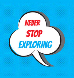 Never stop exploring motivational and vector