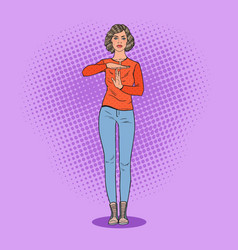 pop art young woman gesturing time out sign vector image