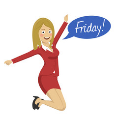 office woman happy when weekend arrive vector image
