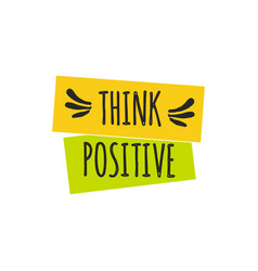 Think positive quote lettering vector