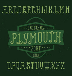 Vintage label font named plymouth vector