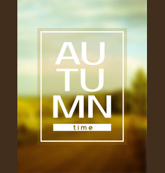 autumn time poster may be used as print for t vector image