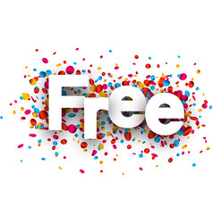 Free sign with colorful confetti vector