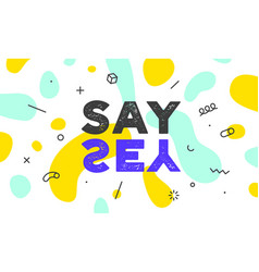 say yes banner poster and sticker concept vector image