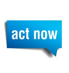 Act now blue 3d speech bubble vector