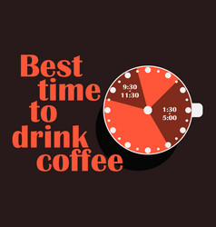 Best time to drink coffee cup of coffee with a vector