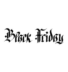 black friday gothic lettering vector image