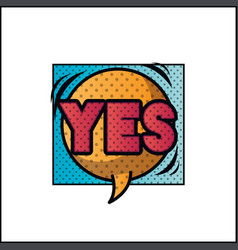 Expression bubble with yes pop art style vector