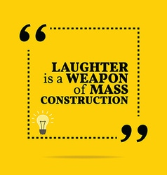 Inspirational motivational quote Laughter is a vector