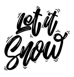 let it snow lettering phrase isolated on white vector image