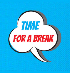 time for a break motivational and inspirational vector image