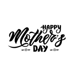 hand lettering happy mother s day vector image