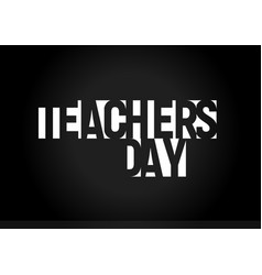 happy teachers day text education holiday vector image
