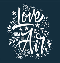 Love is in the air print for t-shirt vector