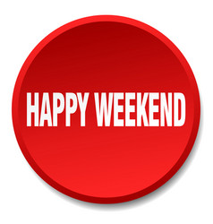 happy weekend red round flat isolated push button vector image vector image