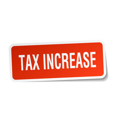 Tax increase square sticker on white vector