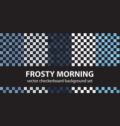 Checkerboard pattern set frosty morning vector