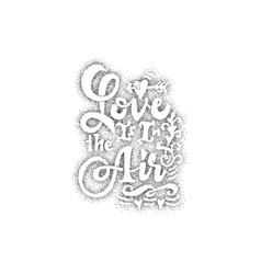 Love is it in air Hand-lettering text Handmade vector image vector image
