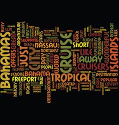 the bahamas so near yet so far text background vector image vector image