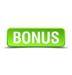 Bonus green 3d realistic square isolated button vector image