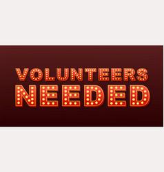 Retro light text volunteers needed retro light vector