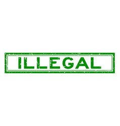 Grunge green illegal word square rubber seal vector