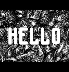 stylized word hello in white letters on a vector image