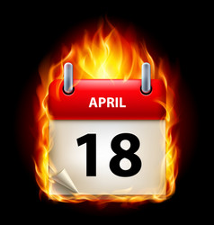 eighteenth april in calendar burning icon on vector image vector image