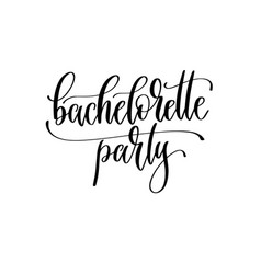 bachelorette party - hand lettering inscription to vector image