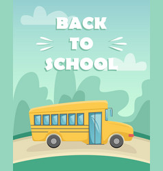 greeting card with yellow school bus vector image