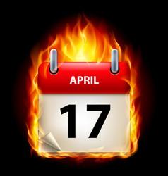 Seventeenth april in calendar burning icon on vector