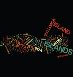 the balearic islands text background word cloud vector image