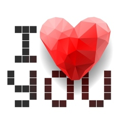 Pixel card I Love You with polygonal heart vector image vector image
