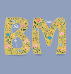 be mine yellow letters - b and m country floral vector image