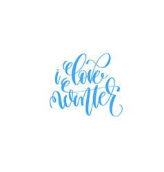 love winter blue hand lettering winter holidays vector image