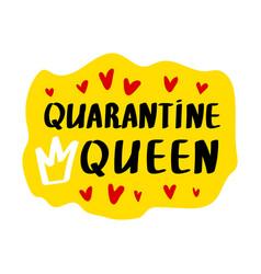 quarantine queen lettering vector image