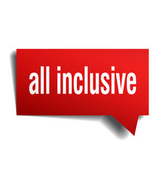 All inclusive red 3d speech bubble vector