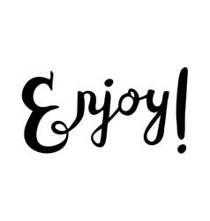 handwritten lettering - Enjoy vector image