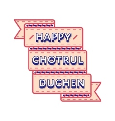 Happy Chotrul Duchen day greeting emblem vector