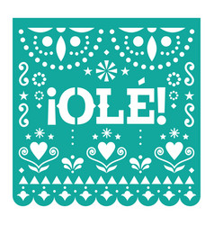 Ole papel picado cutout design mexican vector