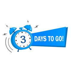 Three days to go stock vector